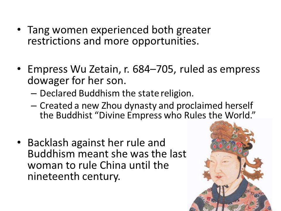 Empress Wu Zetain, r. 684–705, ruled as empress dowager for her son.