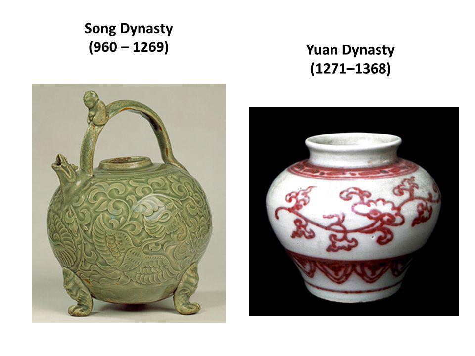 Song Dynasty (960 – 1269) Yuan Dynasty (1271–1368)