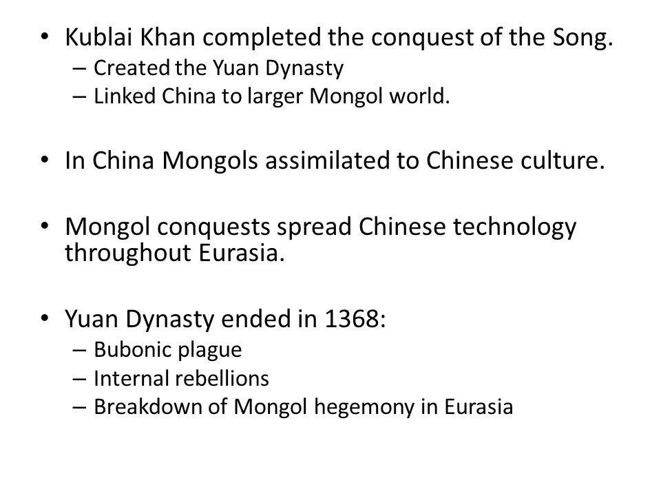 Kublai Khan completed the conquest of the Song.