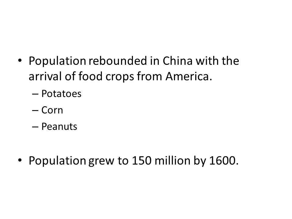 Population grew to 150 million by 1600.