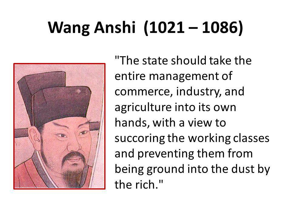 Wang Anshi (1021 – 1086)