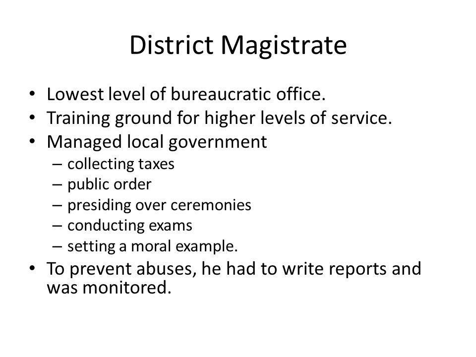 District Magistrate Lowest level of bureaucratic office.