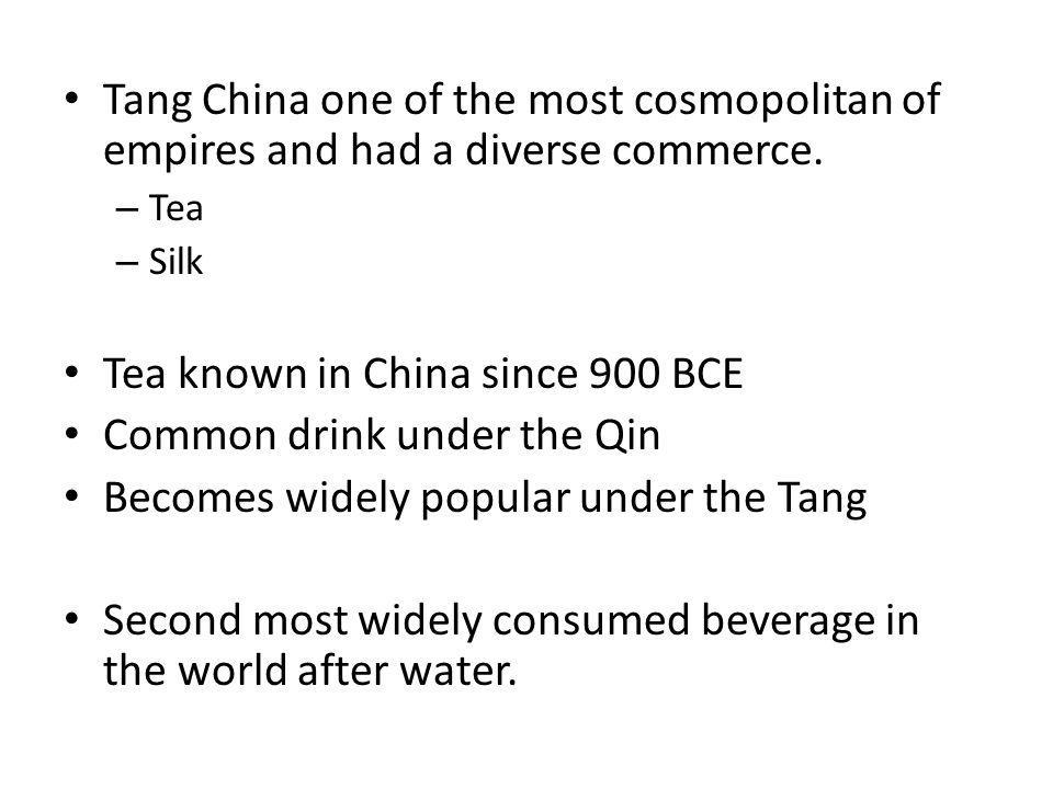 Tea known in China since 900 BCE Common drink under the Qin