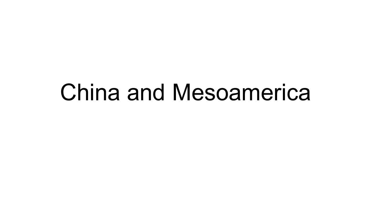 China and Mesoamerica