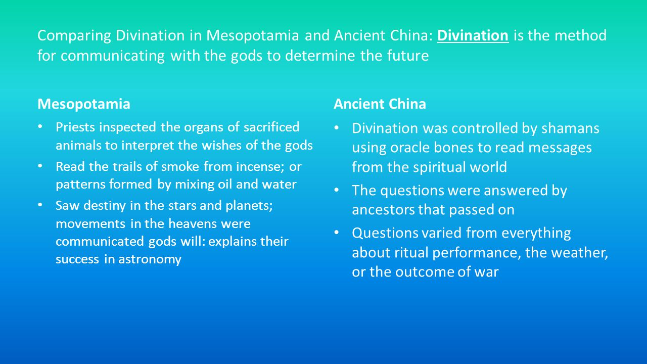 Comparing Divination in Mesopotamia and Ancient China: Divination is the method for communicating with the gods to determine the future