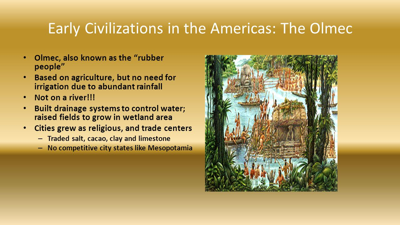 people and civilizations of the americas Why study pre-contact americas by  the rest of the people of the americas,  the first advanced civilization on the americas known so far is caral in.