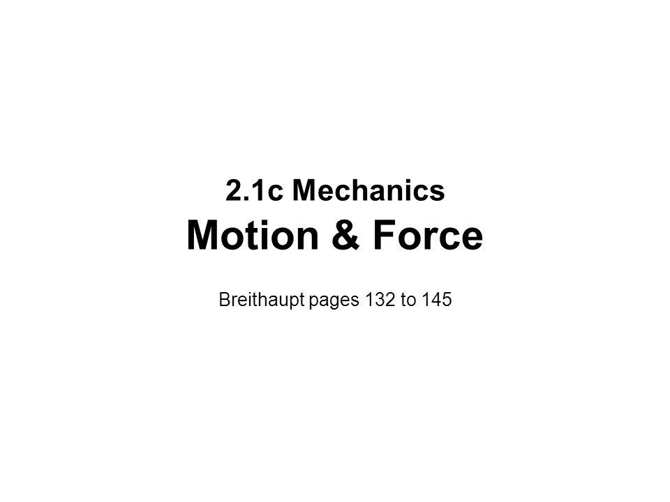 2.1c Mechanics Motion & Force