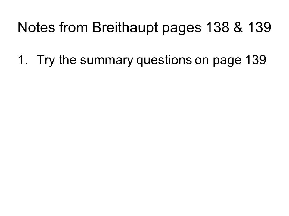 Notes from Breithaupt pages 138 & 139