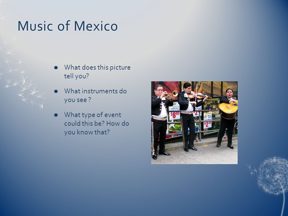 Music of Mexico What does this picture tell you