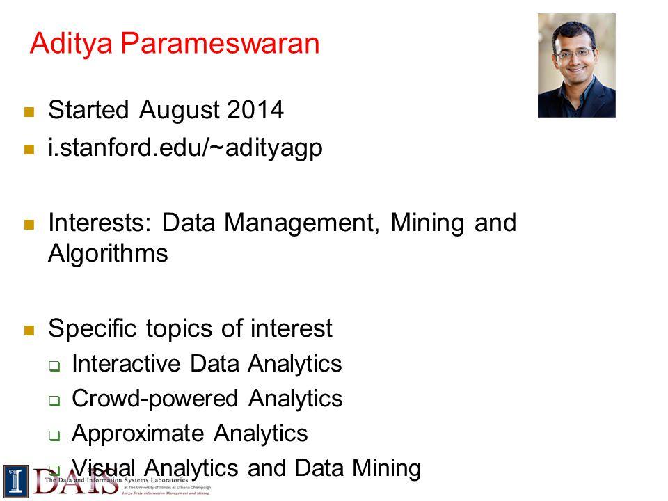 Aditya Parameswaran Started August 2014 i.stanford.edu/~adityagp