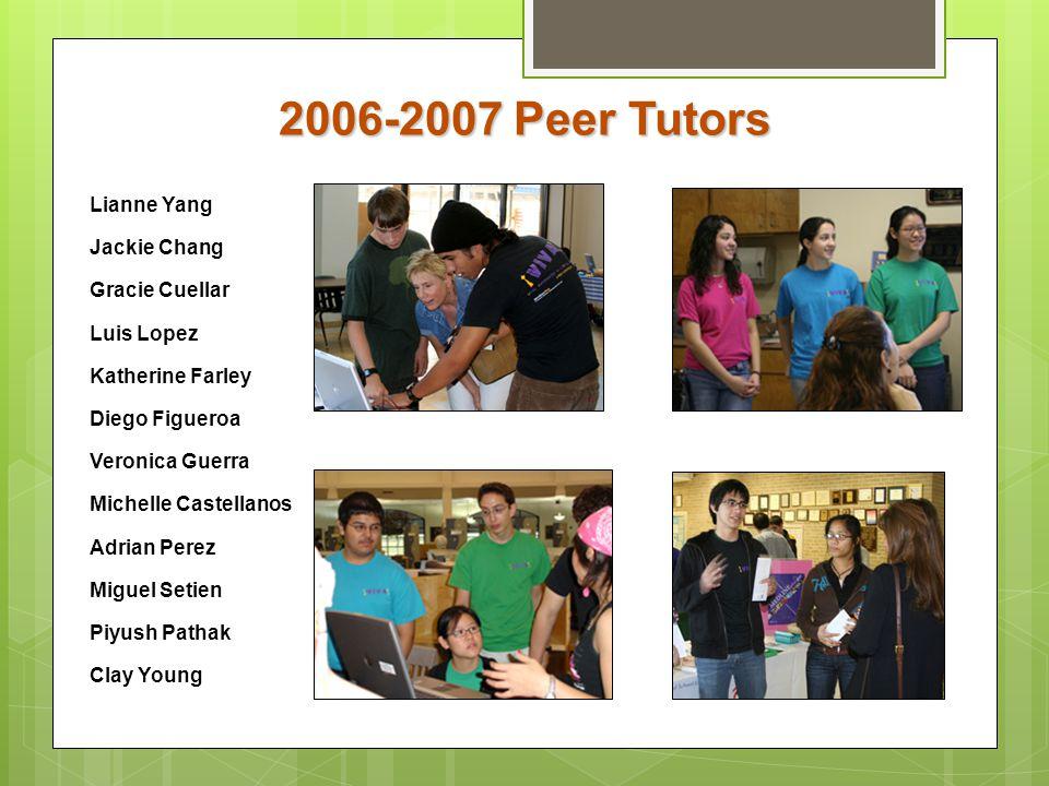 2006-2007 Peer Tutors Lianne Yang Jackie Chang Gracie Cuellar