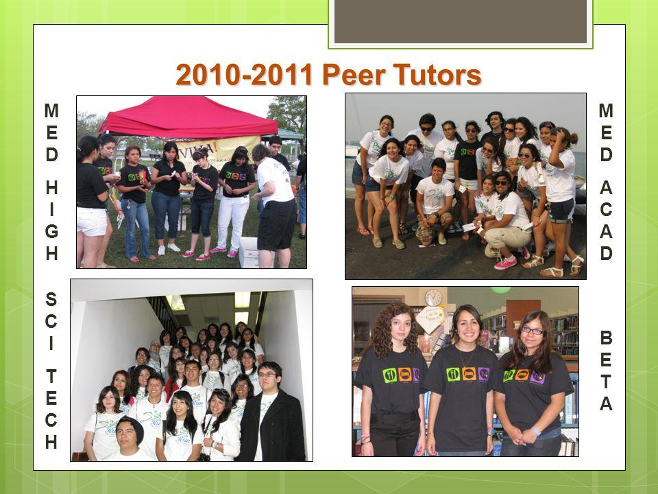 2010-2011 Peer Tutors M E D H I G M E D A C S C I T E H B E T A