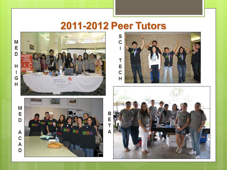2011-2012 Peer Tutors S C I T E H M E D H I G M E D A C B E T A