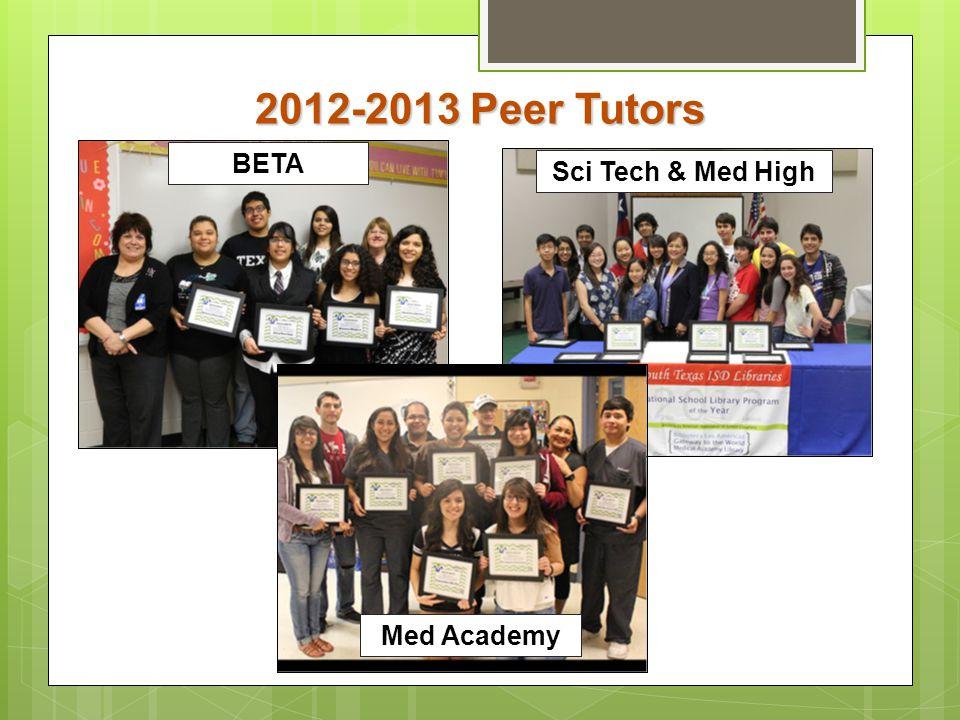 2012-2013 Peer Tutors BETA Sci Tech & Med High Med Academy