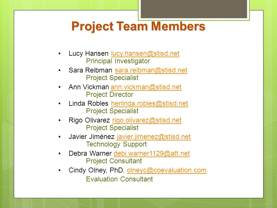 Project Team Members Lucy Hansen lucy.hansen@stisd.net Principal Investigator. Sara Reibman sara.reibman@stisd.net Project Specialist.