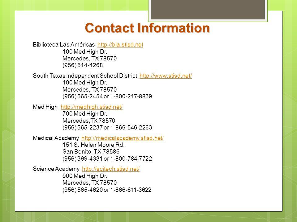 Contact Information Biblioteca Las Américas http://bla.stisd.net 100 Med High Dr. Mercedes, TX 78570 (956) 514-4268.