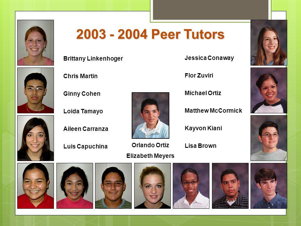 2003 - 2004 Peer Tutors Brittany Linkenhoger Jessica Conaway
