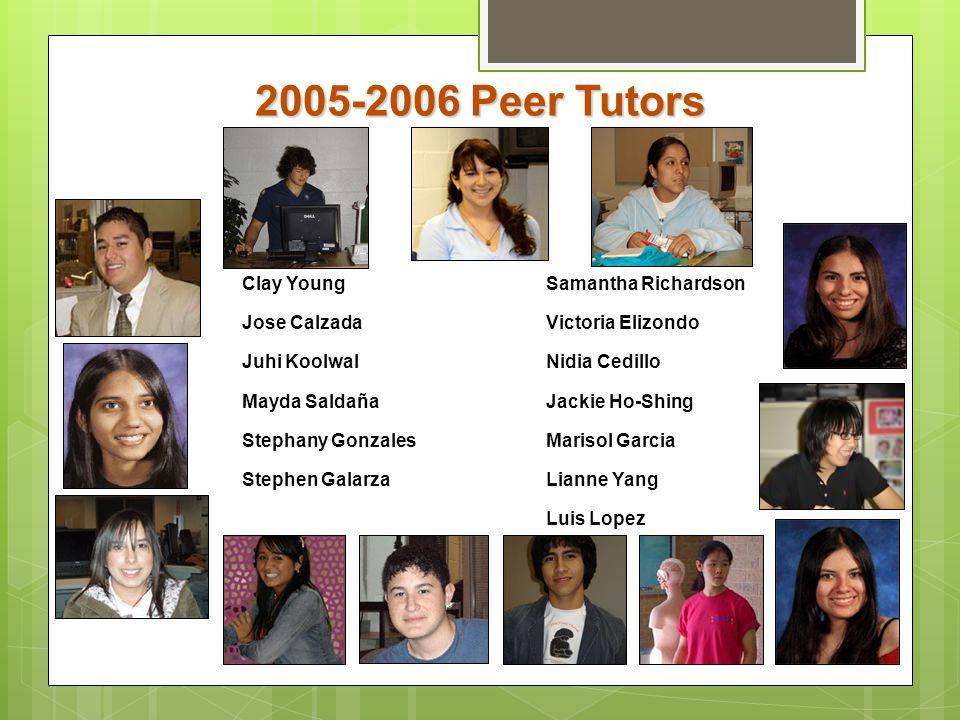 2005-2006 Peer Tutors Clay Young Jose Calzada Juhi Koolwal