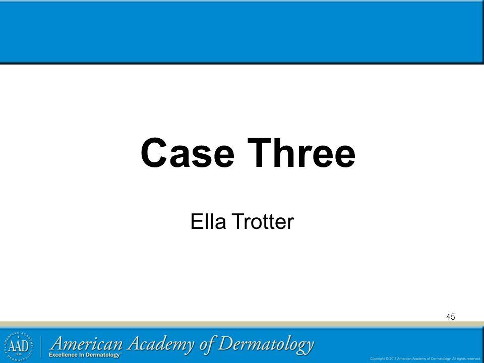Case Three Ella Trotter