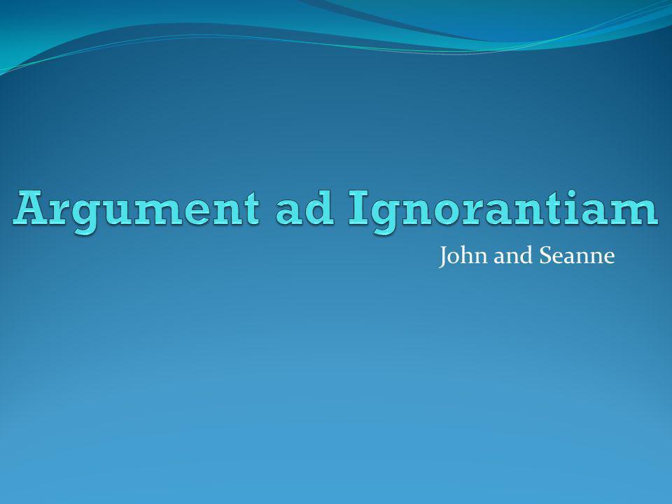 Argument ad Ignorantiam
