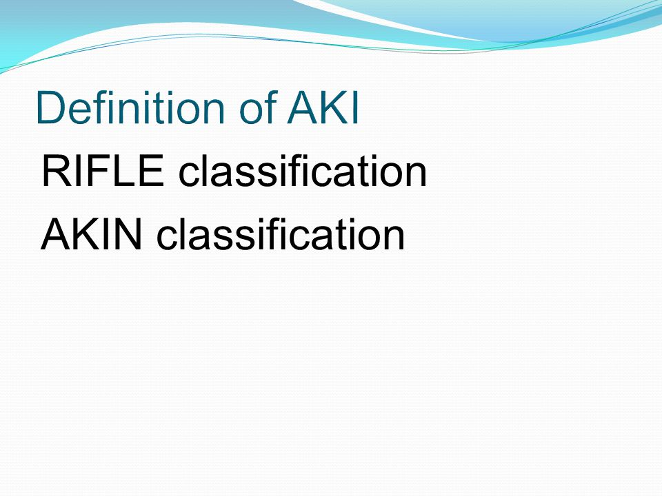 Definition of AKI RIFLE classification AKIN classification