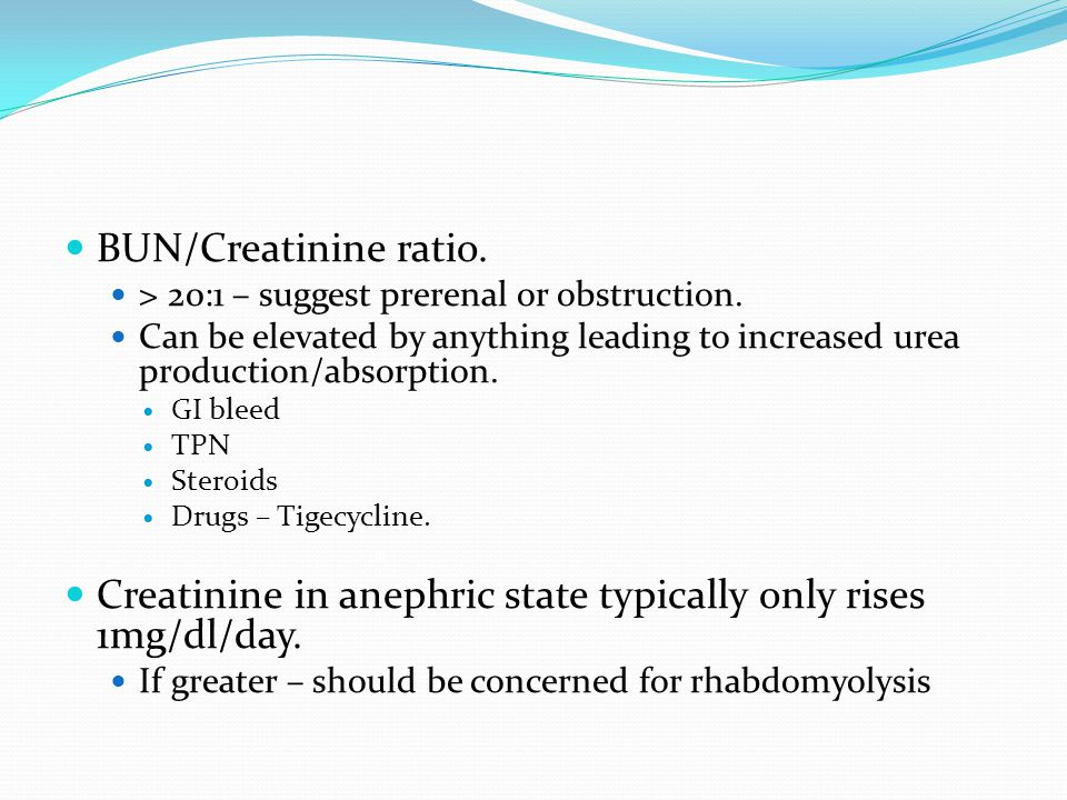 Creatinine in anephric state typically only rises 1mg/dl/day.