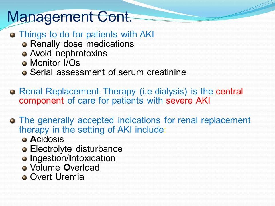 Management Cont. Things to do for patients with AKI