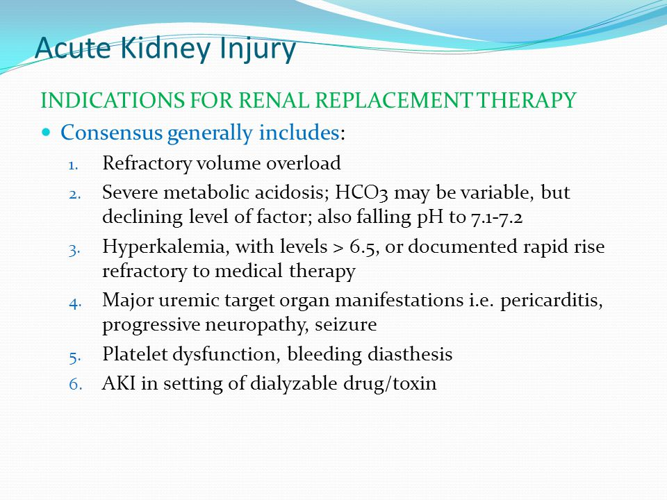 Acute Kidney Injury INDICATIONS FOR RENAL REPLACEMENT THERAPY