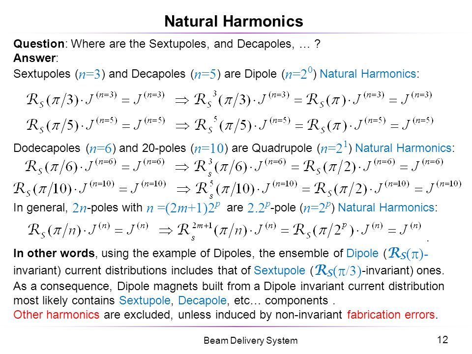 Natural Harmonics Question: Where are the Sextupoles, and Decapoles, … Answer: