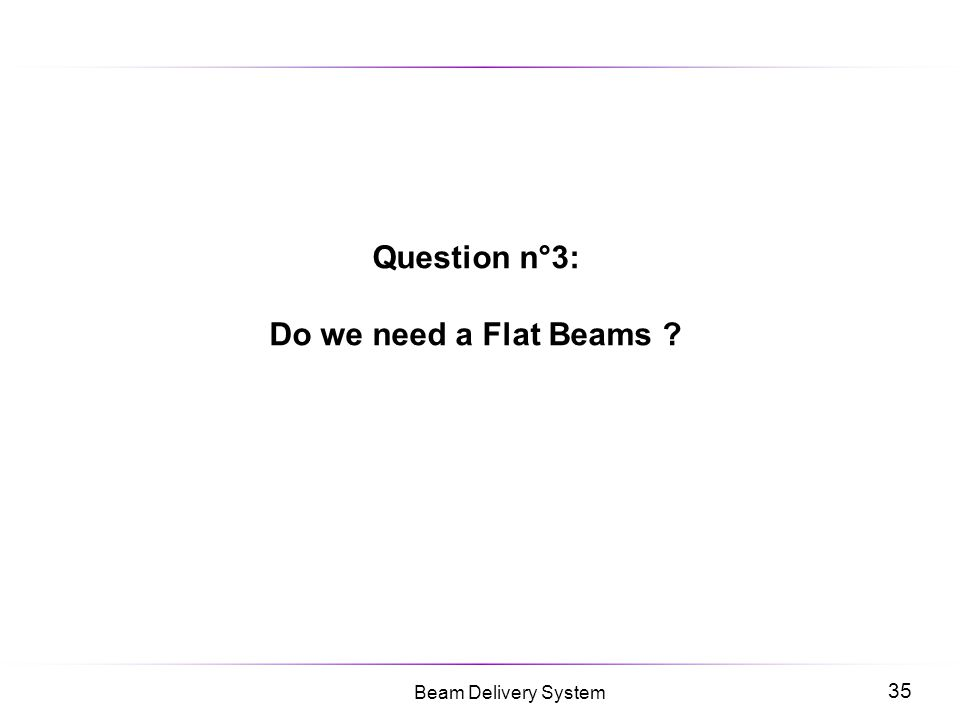 Question n°3: Do we need a Flat Beams