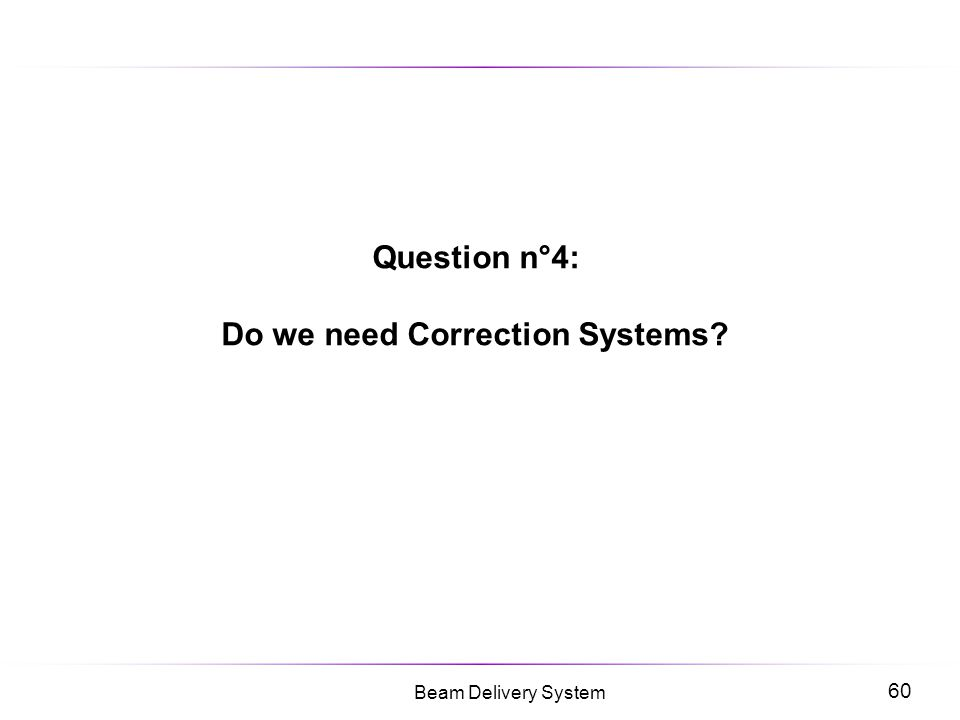 Question n°4: Do we need Correction Systems