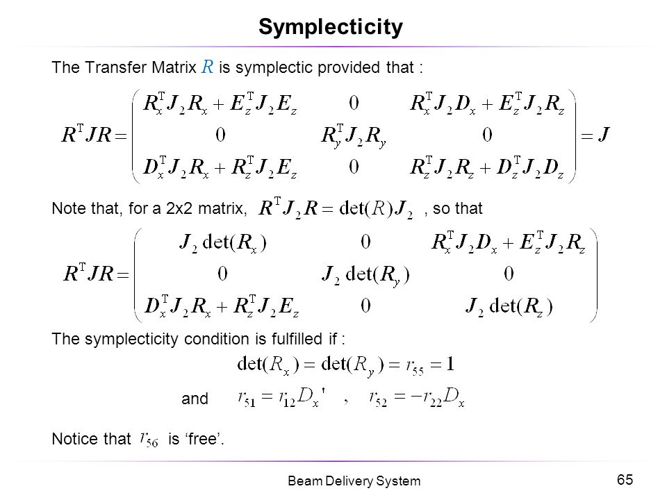 Symplecticity The Transfer Matrix R is symplectic provided that :