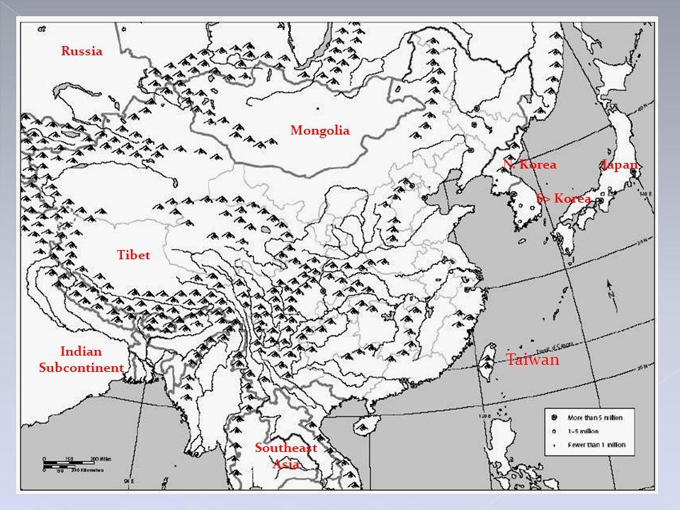 Taiwan Russia Mongolia N. Korea Japan S> Korea Tibet