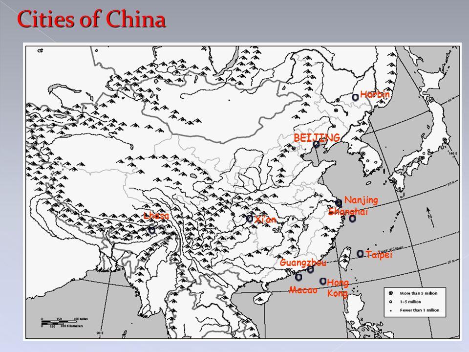 Cities of China BEIJING Harbin Nanjing Shanghai Lhasa Xi'an Taipei