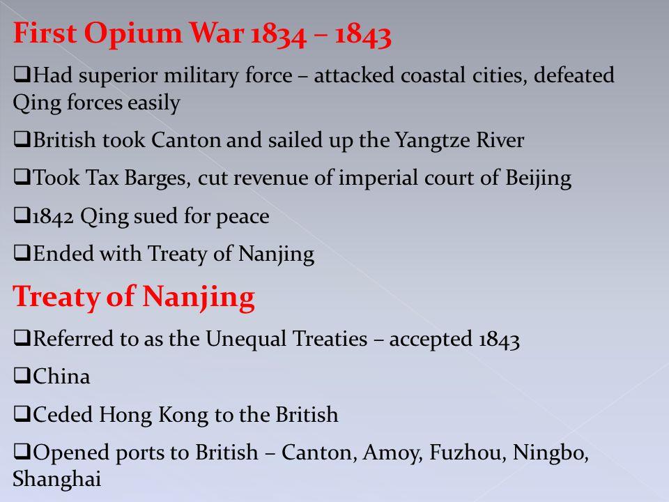 First Opium War 1834 – 1843 Treaty of Nanjing