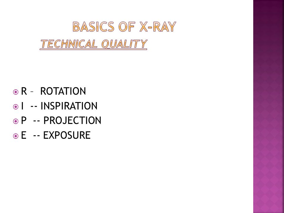 Basics of x-ray TECHNICAL QUALITY