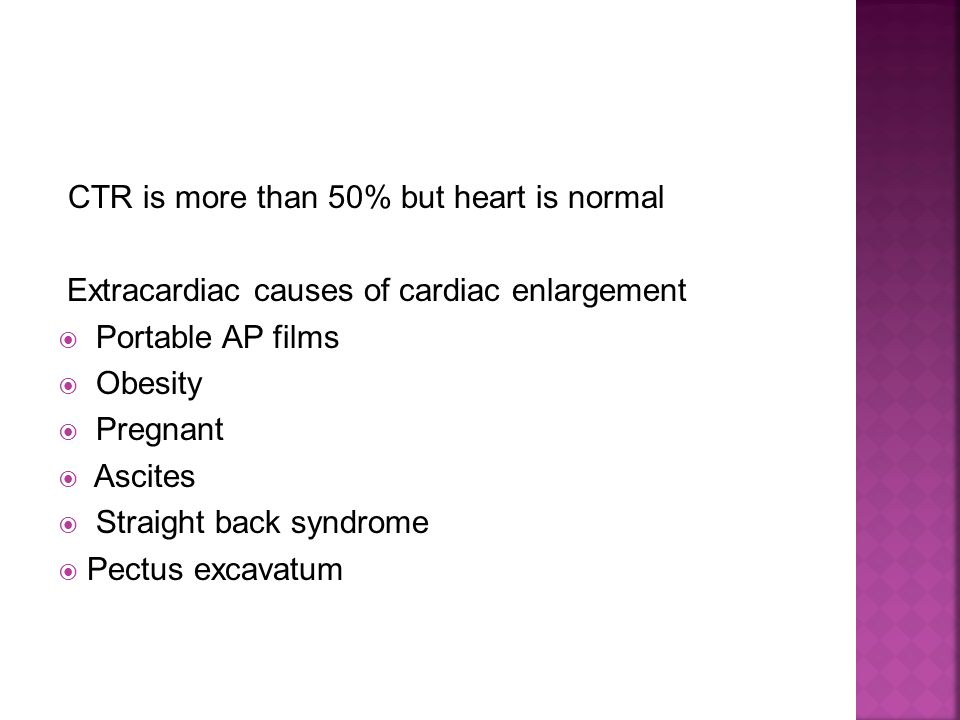 CTR is more than 50% but heart is normal