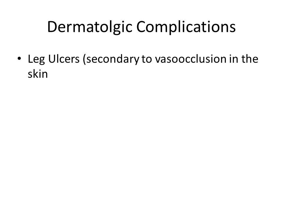 Dermatolgic Complications
