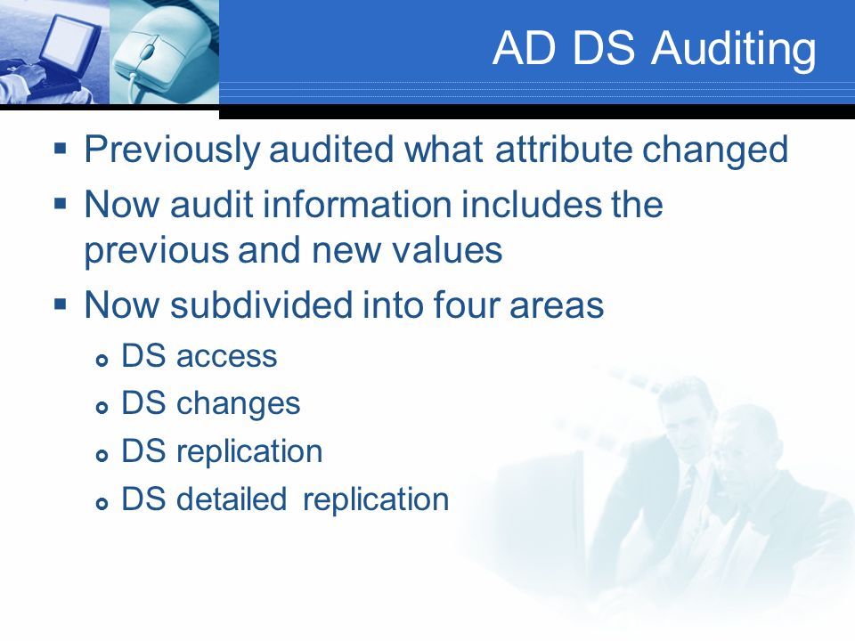 AD DS Auditing Previously audited what attribute changed
