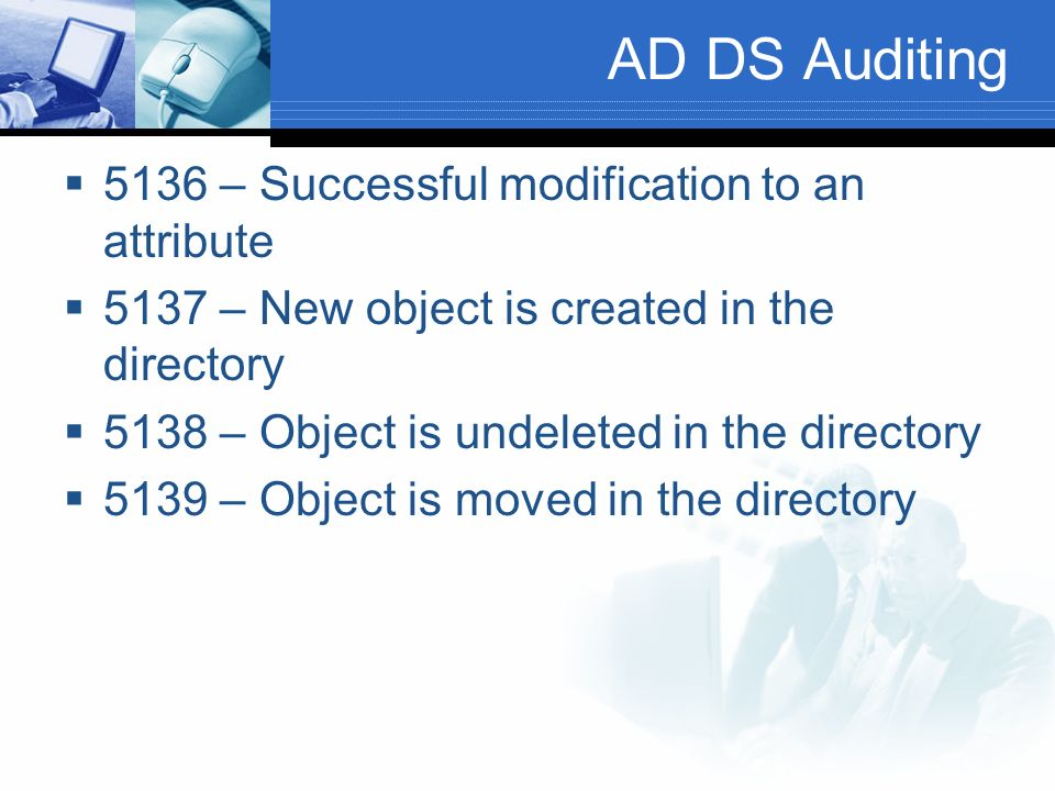 AD DS Auditing 5136 – Successful modification to an attribute
