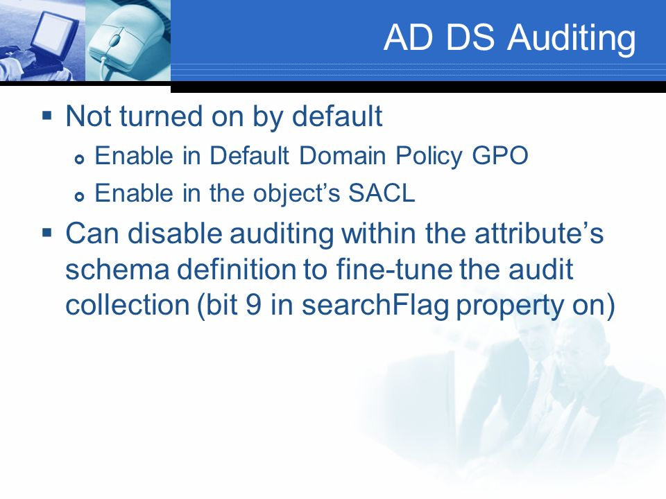 AD DS Auditing Not turned on by default