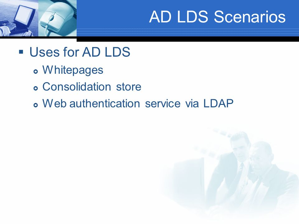 AD LDS Scenarios Uses for AD LDS Whitepages Consolidation store