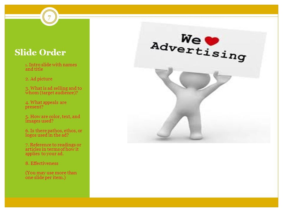 Slide Order 1. Intro slide with names and title. 2. Ad picture. 3. What is ad selling and to whom (target audience)