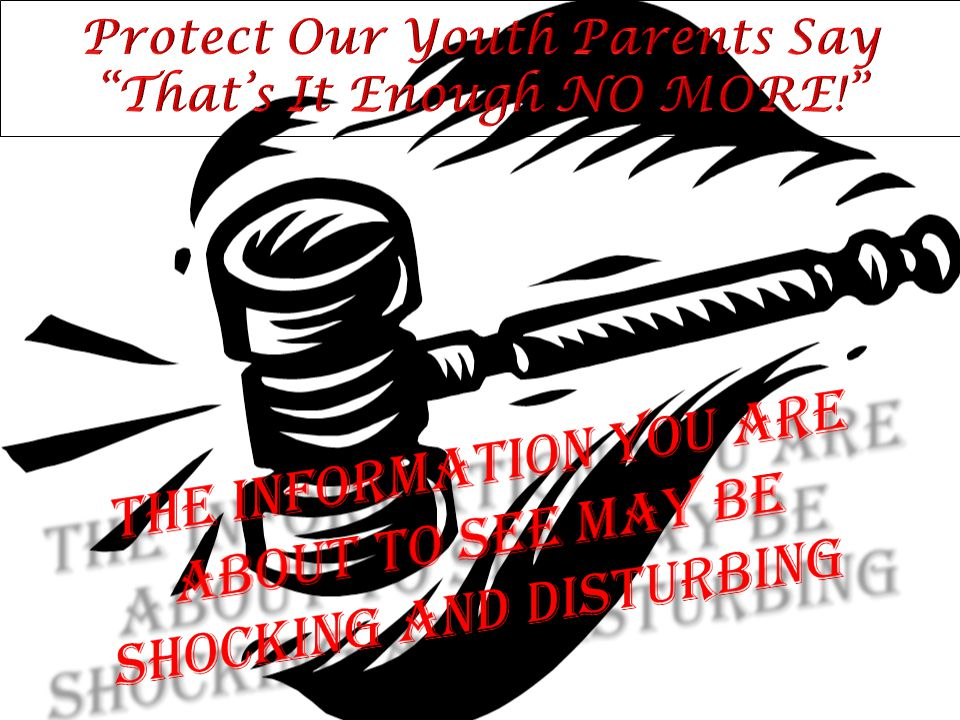 Protect Our Youth Parents Say That's It Enough NO MORE!