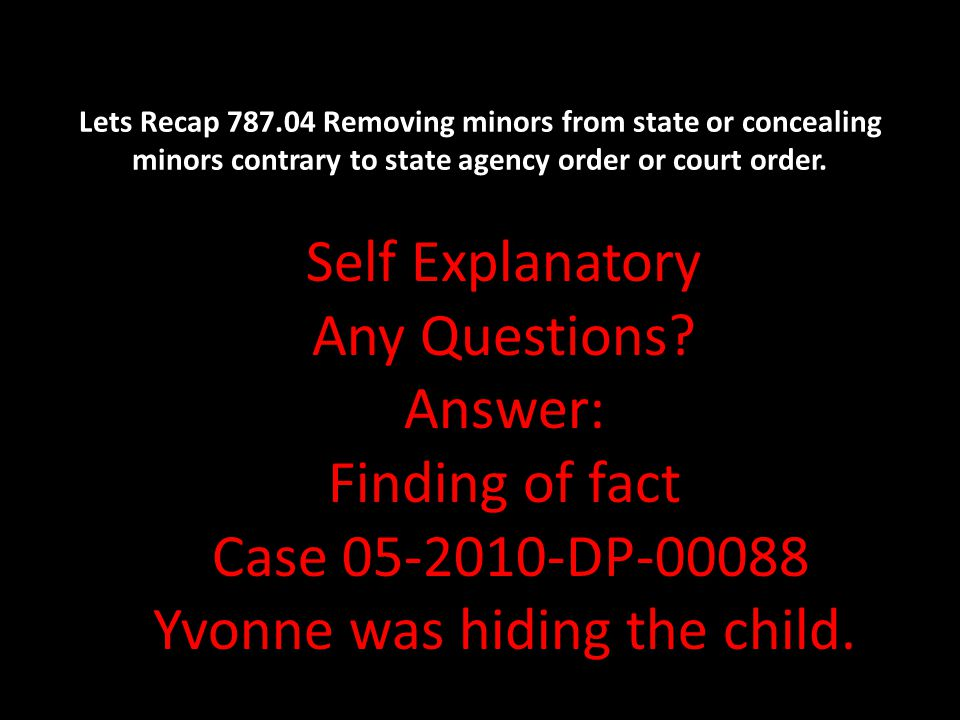 Lets Recap 787.04 Removing minors from state or concealing minors contrary to state agency order or court order.
