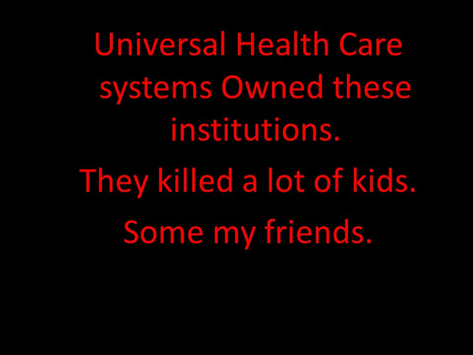Universal Health Care systems Owned these institutions
