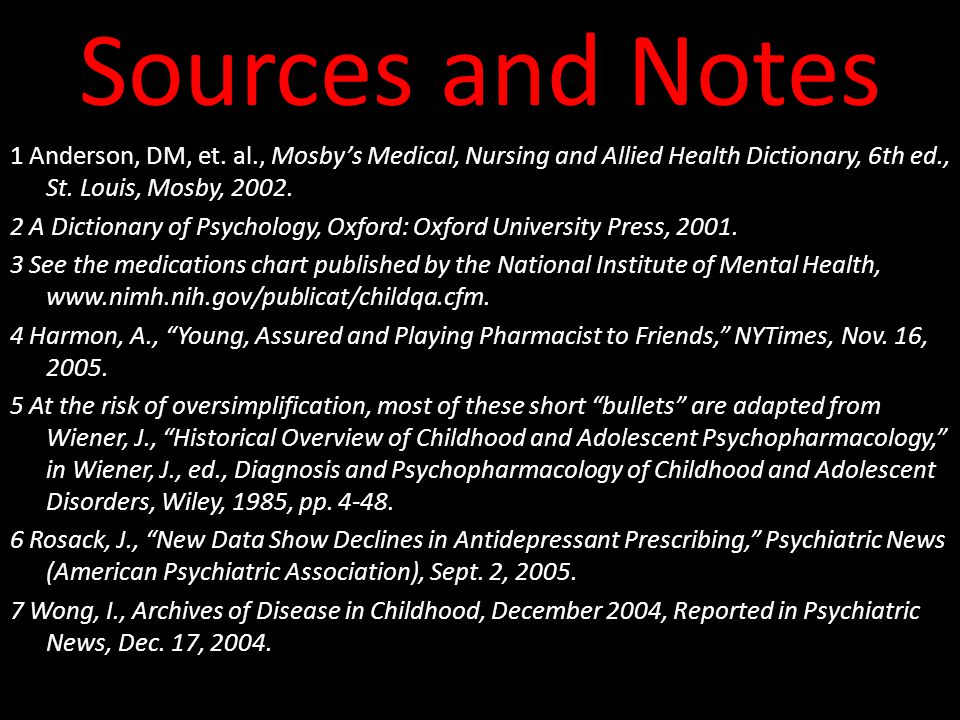 Sources and Notes 1 Anderson, DM, et. al., Mosby's Medical, Nursing and Allied Health Dictionary, 6th ed., St. Louis, Mosby, 2002.
