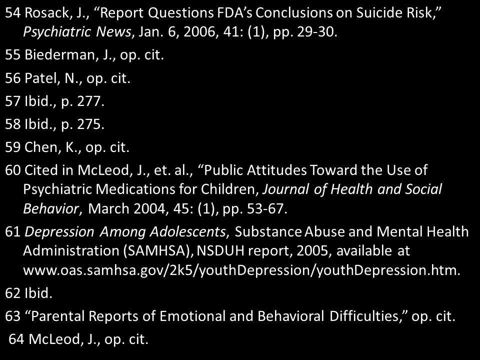 54 Rosack, J., Report Questions FDA's Conclusions on Suicide Risk, Psychiatric News, Jan.