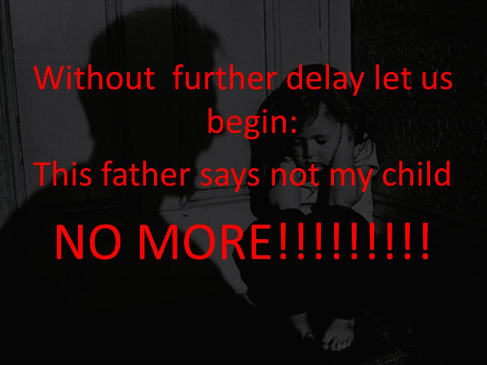 NO MORE!!!!!!!!! Without further delay let us begin: