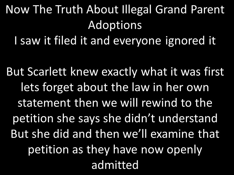 Now The Truth About Illegal Grand Parent Adoptions